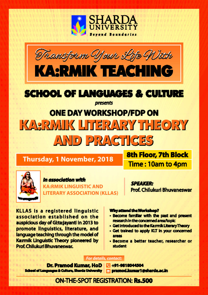 School of Languages and Culture, Sharda University is organizing One Day Workshop/FDP on KA:RMIK LITERARY THEORY AND PRACTICES on Thursday,1st  November 2018 @ Room 802,8th Floor, Block 7, Sharda University