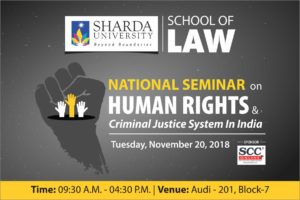 "School of Law, Sharda University is organizing National Seminar on ""Human Rights & Criminal Justice System in India"" on Tuesday, 20th November, 2018. @ 201, Auditorium, School of Law 