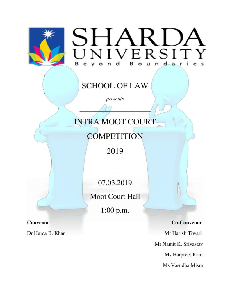 School of Law (SOL), Sharda University is organizing Intra Moot Court Competition on Thursday, 7th March 2019 from 1:00 p.m onwards. @ 403, Moot Court Hall, 4th Floor,