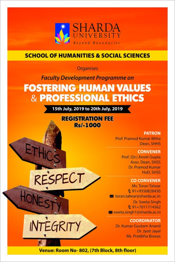 "School of Humanities and Social Sciences is organizing one week Faculty Development Program on ""Fostering Human Values & Professional Ethics from 15th July to 20th July 2019. @ SHSS, Sharda University"