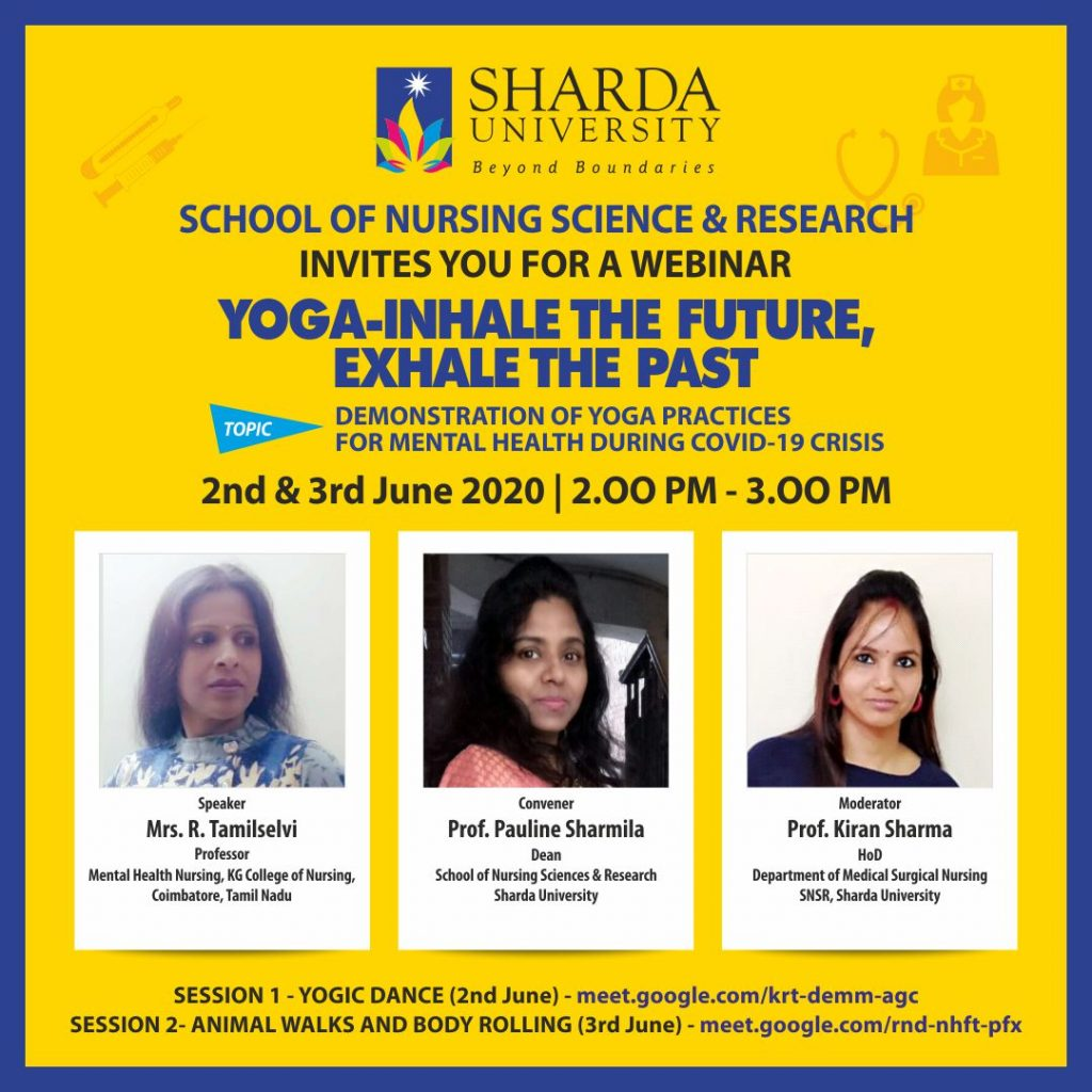 "Department of Medical Surgical Nursing, School of Nursing Science & Research (SNS&R) is organizing Webinar on ""Demonstration of Yoga practices for mental health during COVID 19 crisis""."