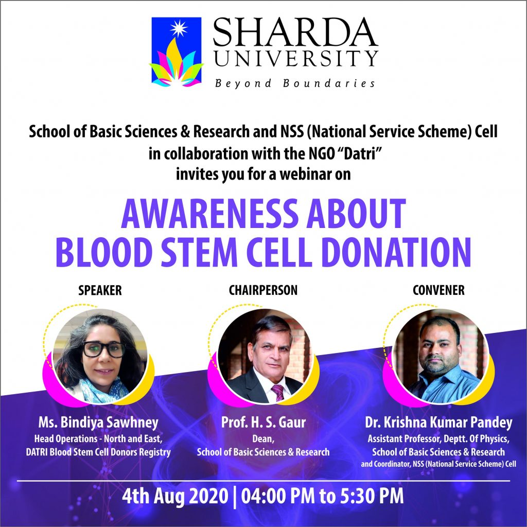 "Webinar on ""Awareness about Blood Stem Cell Donation"" on 04th August 2020 in collaboration with the NGO ""Datri"" by SBSR and NSS (National Service Scheme) Cell, Sharda University, Greater Noida"