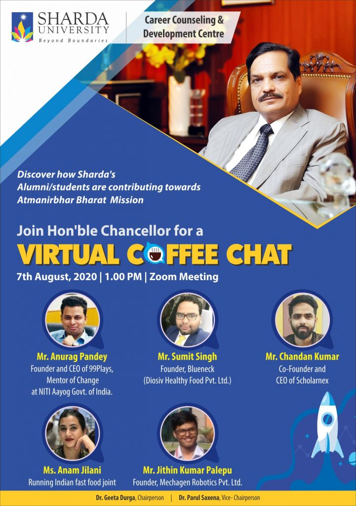 "Career Counseling and Development Centre is organizing a ""Virtual Coffee Chat of Hon'ble Chancellor, SU with Alumni-Budding Entrepreneurs"" on August 07, 2020 @ Zoom"