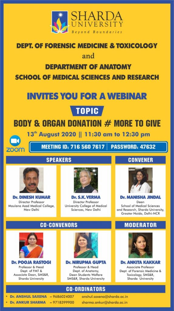 "Department of Forensic Medicine& Toxicology & Department of Anatomy, SMSR is organizing Webinar entitled ""Body & Organ Donation: # More to Give""on 13.08.2020 @ Online - ZOOM"