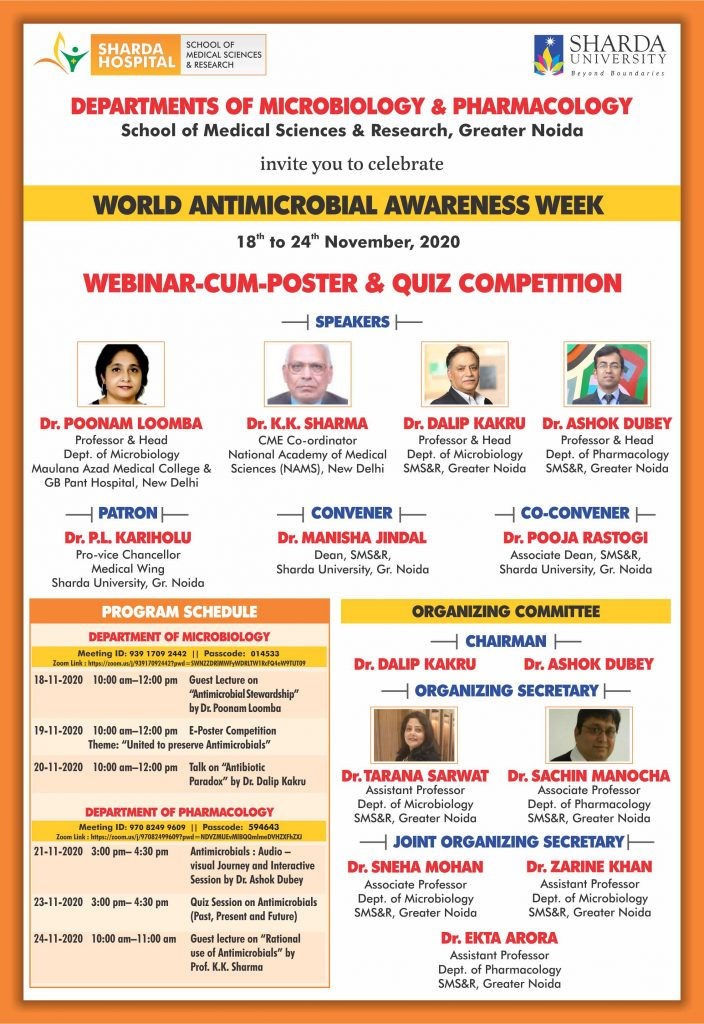 "Departments of Microbiology and Pharmacology, (SMS&R) are jointly organizing ""World Antimicrobial Awareness Week"" from 18th – 24th November 2020. @ Online - ZOOM"