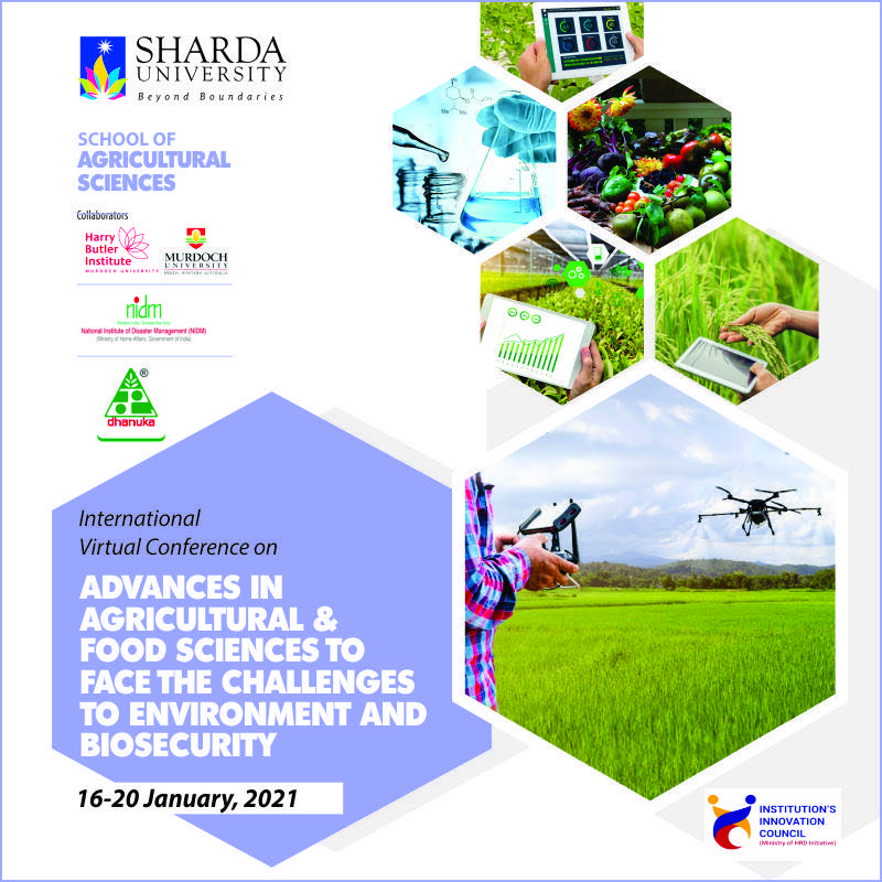 International Conference on Advances in Agricultural and Food Sciences to Face the Challenges to Environment and Biosecurity from 16 to 20 January 2021| School of Agricultural Sciences