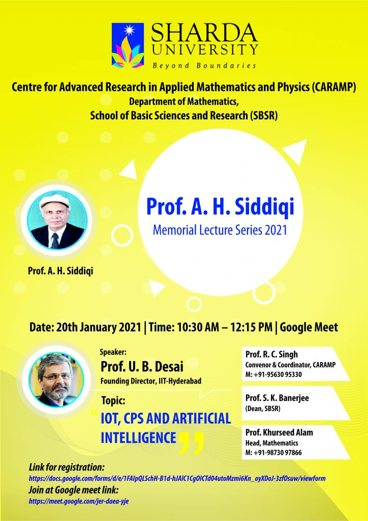 Centre for Advanced Research in Applied Mathematics & Physics (CARAMP)and Department of Mathematics, SBSR| organizing a webinar on  |Awareness of Trends in Technology under the memorial Lecture Series 2021 in the memory  of Prof. A. H. Siddiqi |on 20th January 2021. @ google meet