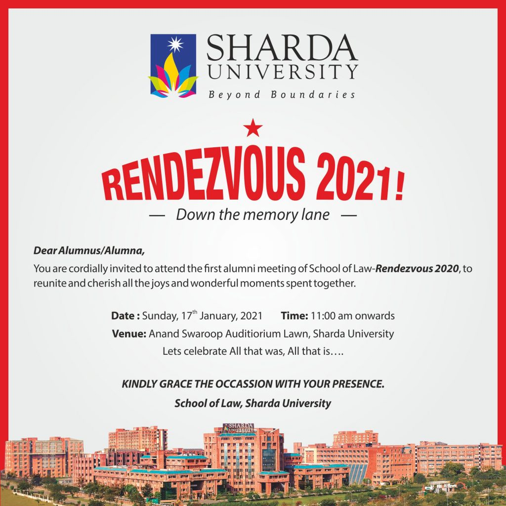 Sharda University School of Law (SUSOL) is organizing its first alumni meet RENDEZVOUS 2021! on Sunday, 17th January 2021 from 11:00 am onwards. @ Anand Swaroop Gupta Auditorium, Sharda University