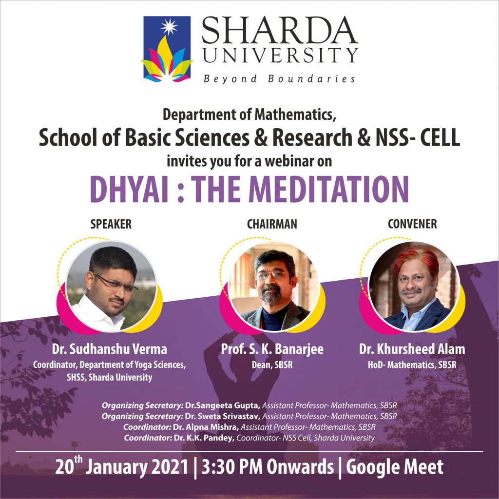 "Department of Mathematics |SBSR| & NSS Cell Organizing a webinar on Yoga |""Dhyai: The Meditation"" | 20th January 2021 @ google meet"