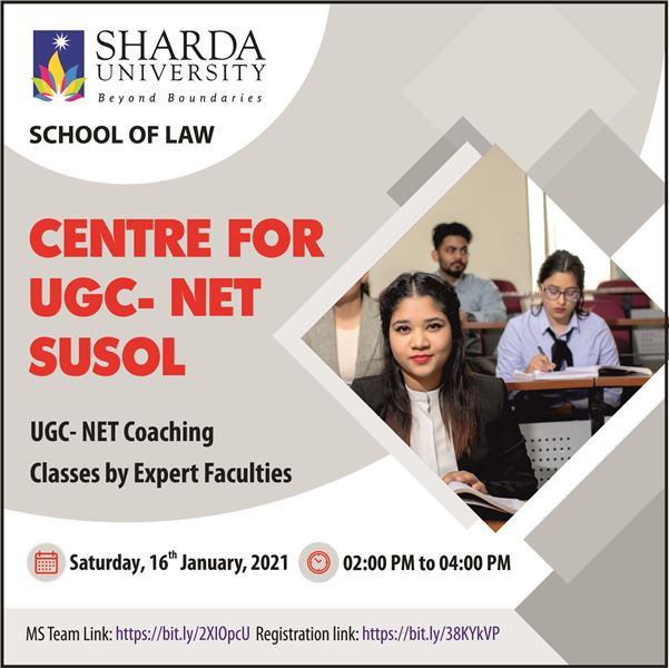 """Sharda University, School of Law, is establishing the CENTRE For UGC-NET Preparation"""" to coach the aspirants of UGC NET LAW on Saturday, 16th January, 2021 from 02:00 pm to 04:00 pm. @ MS Team"""