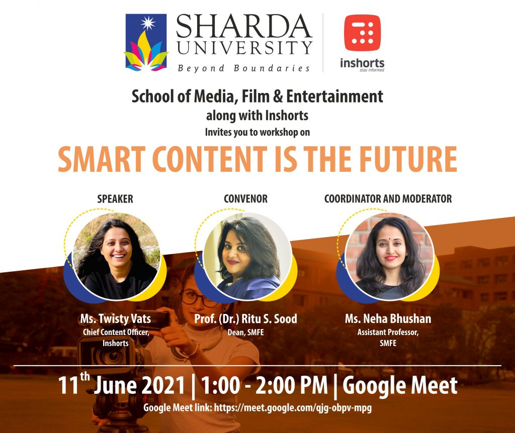 The Department of Mass Communication SMFE is organizing a Workshop along withInshortson 'Smart Content is the Future'on June 11th Friday 2021 at 01:00 PM to 2:00 PM with Speaker: Twishy Vats Chief Content Officer, Inshorts.