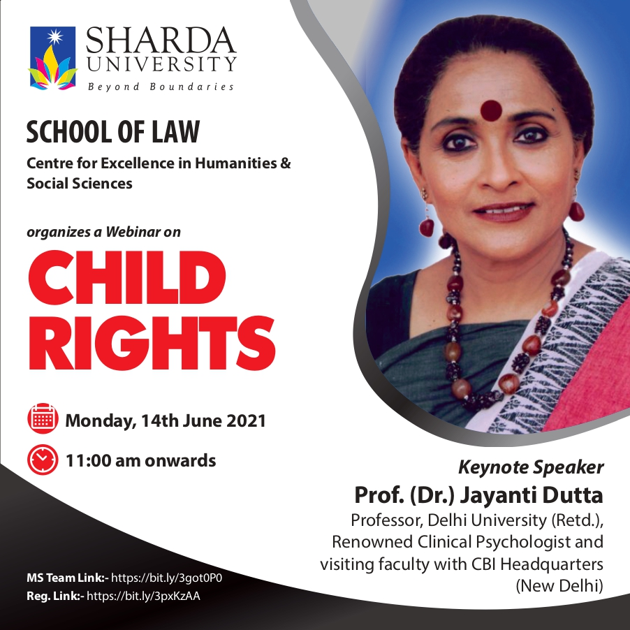The School of Law, Centre for Excellence in Humanities & Social Sciences organizes a Webinar on 'CHILD RIGHTS' on Monday, 14th June 11:00 am onwards. @ MS Team