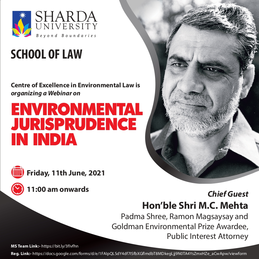 The Center of Excellence in Environmental Law (SOL) is organizing a Webinar on 'Environmental Jurisprudence in India' on Friday, 11th June 2021 from 11:00 am onwards. @ MS Team