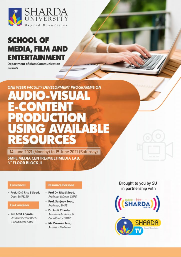 School of Media, Film & Entertainment (SMFE),Sharda University is organizing second round of one-week FDP on'Audio-Visual E-Content Production using Available Resources'for the nominated faculties of Sharda University from June 14th to June 19th, 2021from 10:30 AM onwards daily at the Media Centre/Multimedia Lab (Room No. 307), 3rd Floor, Block 2.